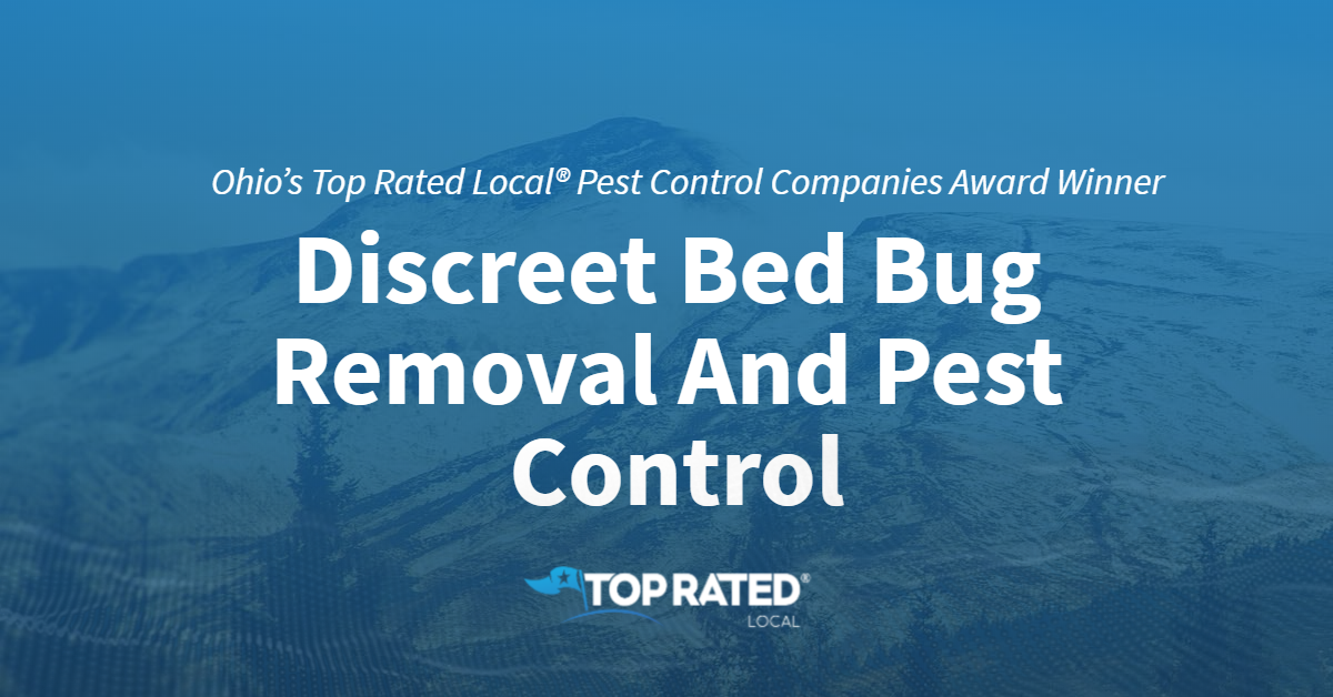 Ohio's Top Rated Local® Pest Control Companies Award Winner: Discreet Bed Bug Removal And Pest Control