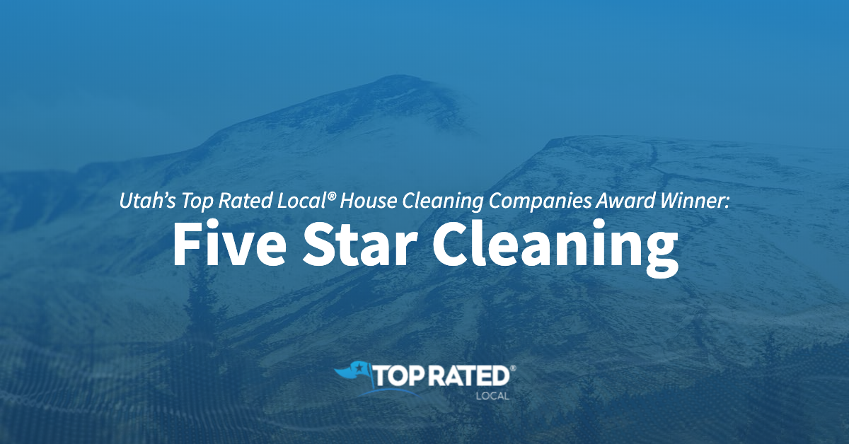 Utah's Top Rated Local® House Cleaning Companies Award Winner: Five Star Cleaning
