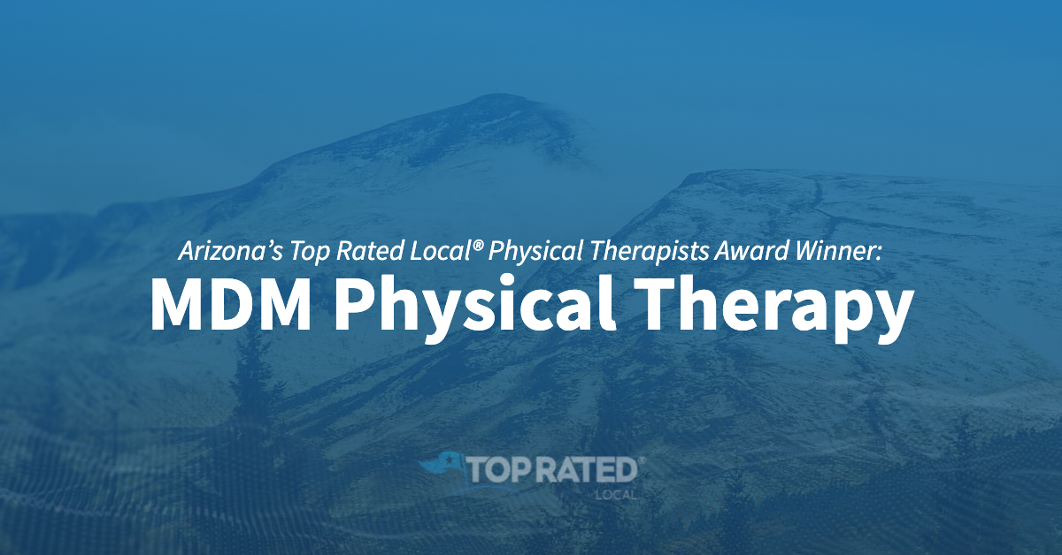 Arizona's Top Rated Local® Physical Therapists Award Winner: MDM Physical Therapy