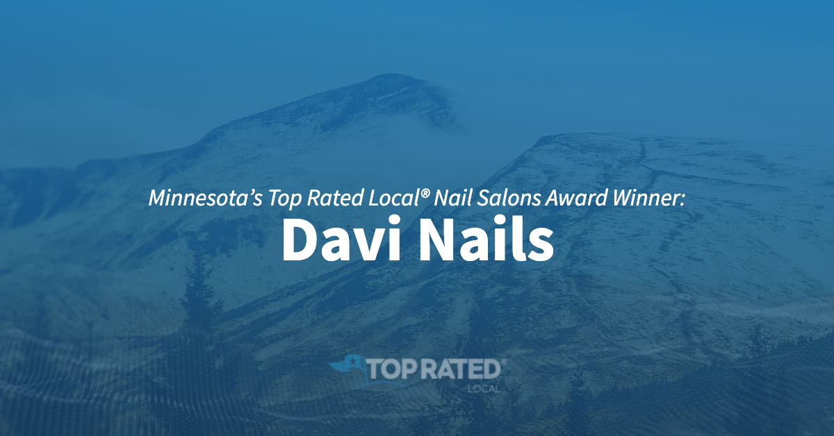 Minnesota's Top Rated Local® Nail Salons Award Winner: Davi Nails