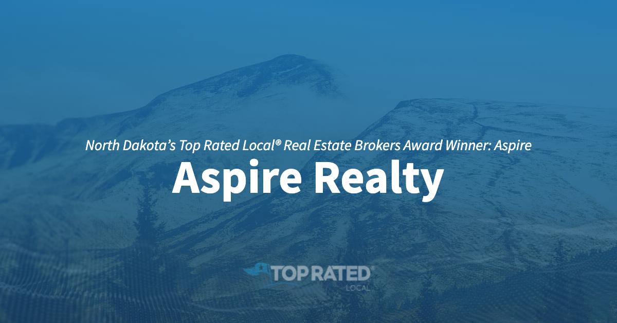 North Dakota's Top Rated Local® Real Estate Brokers Award Winner: Aspire Realty