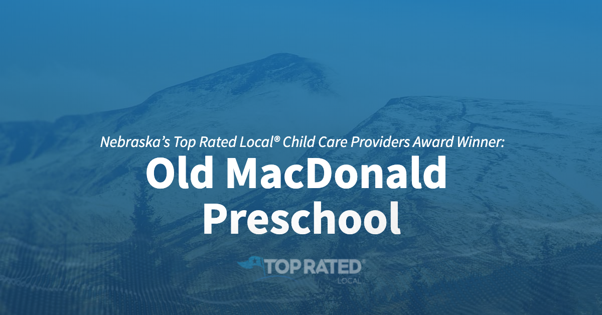 Nebraska's Top Rated Local® Child Care Providers Award Winner: Old MacDonald Preschool