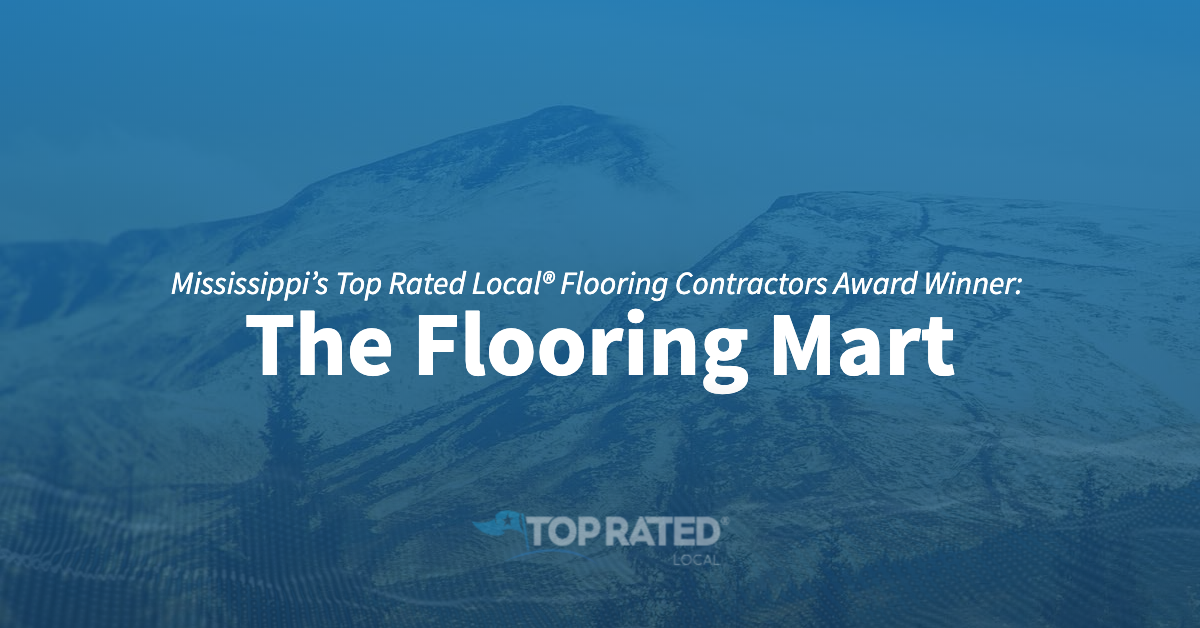 Mississippi's Top Rated Local® Flooring Contractors Award Winner: The Flooring Mart