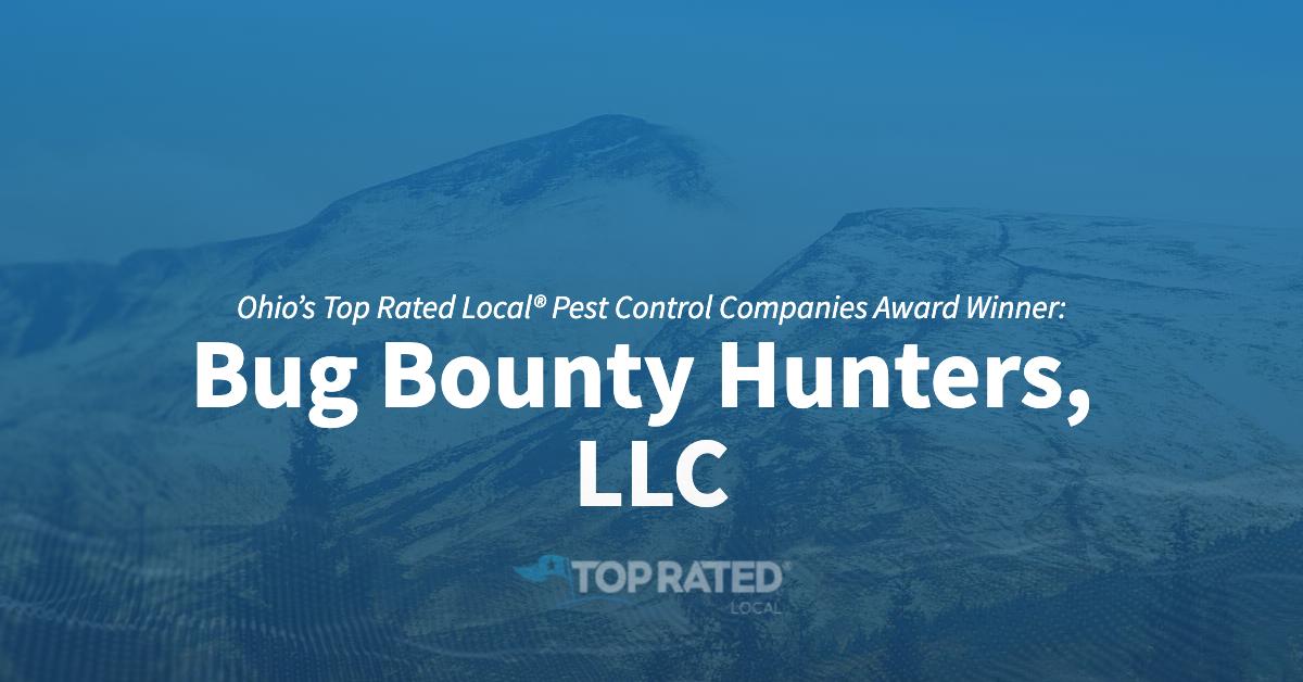 Ohio's Top Rated Local® Pest Control Companies Award Winner: Bug Bounty Hunters, LLC