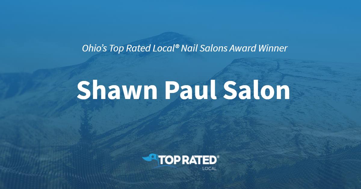 Ohio's Top Rated Local® Nail Salons Award Winner: Shawn Paul Salon