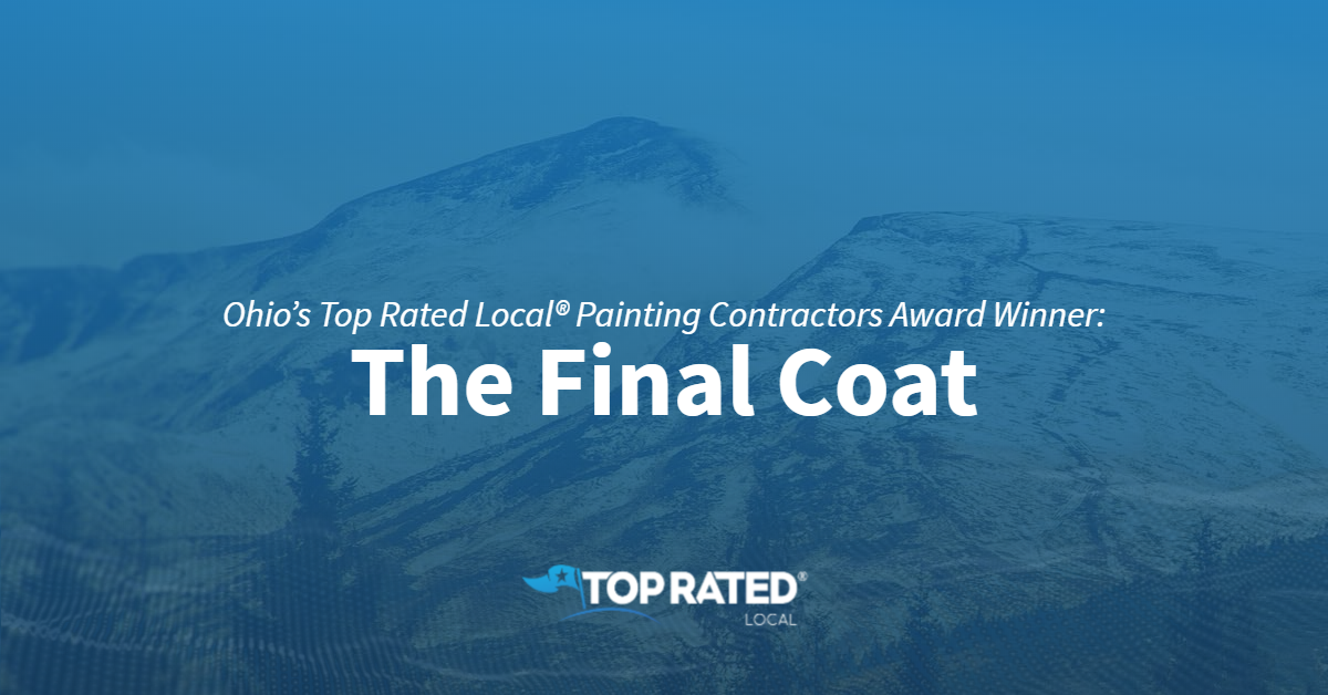 Ohio's Top Rated Local® Painting Contractors Award Winner: The Final Coat