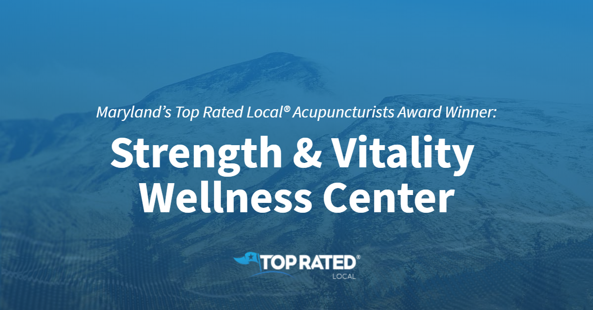 Maryland's Top Rated Local® Acupuncturists Award Winner: Strength & Vitality Wellness Center