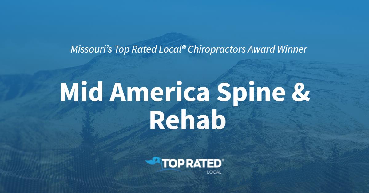 Missouri's Top Rated Local® Chiropractors Award Winner: Mid America Spine & Rehab