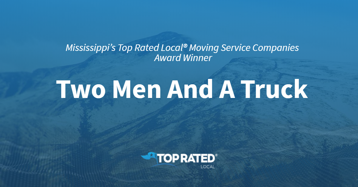 Mississippi's Top Rated Local® Moving Service Companies Award Winner: Two Men And A Truck