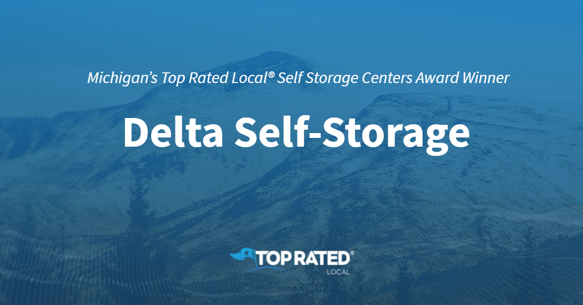 Michigan's Top Rated Local® Self Storage Centers Award Winner: Delta Self-Storage