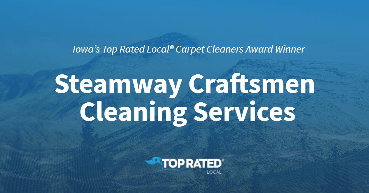 Iowa's Top Rated Local® Carpet Cleaners Award Winner: Steamway Craftsmen Cleaning Services