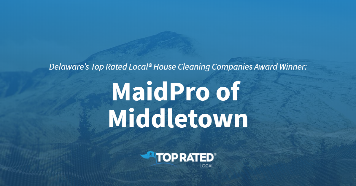 Delaware's Top Rated Local® House Cleaning Companies Award Winner: MaidPro of Middletown