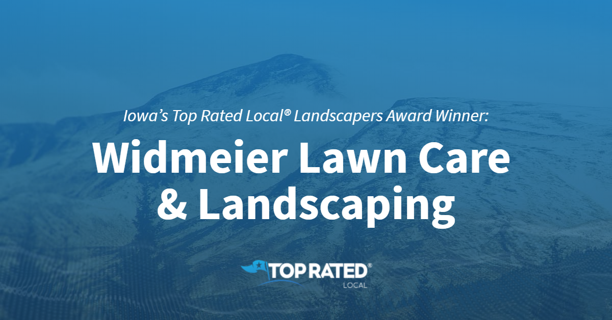 Iowa's Top Rated Local® Landscapers Award Winner: Widmeier Lawn Care & Landscaping