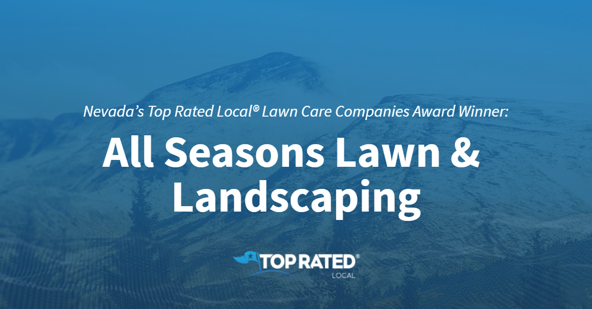 Nevada's Top Rated Local® Lawn Care Companies Award Winner: All Seasons Lawn & Landscaping
