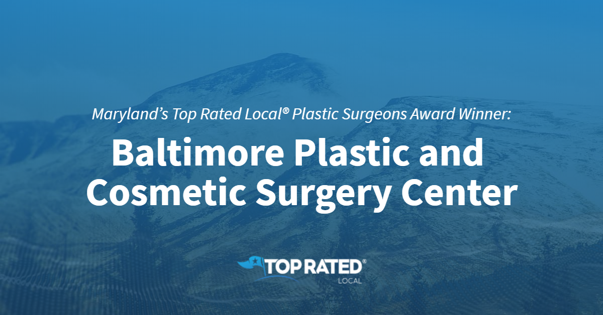 Maryland's Top Rated Local® Plastic Surgeons Award Winner: Baltimore Plastic and Cosmetic Surgery Center