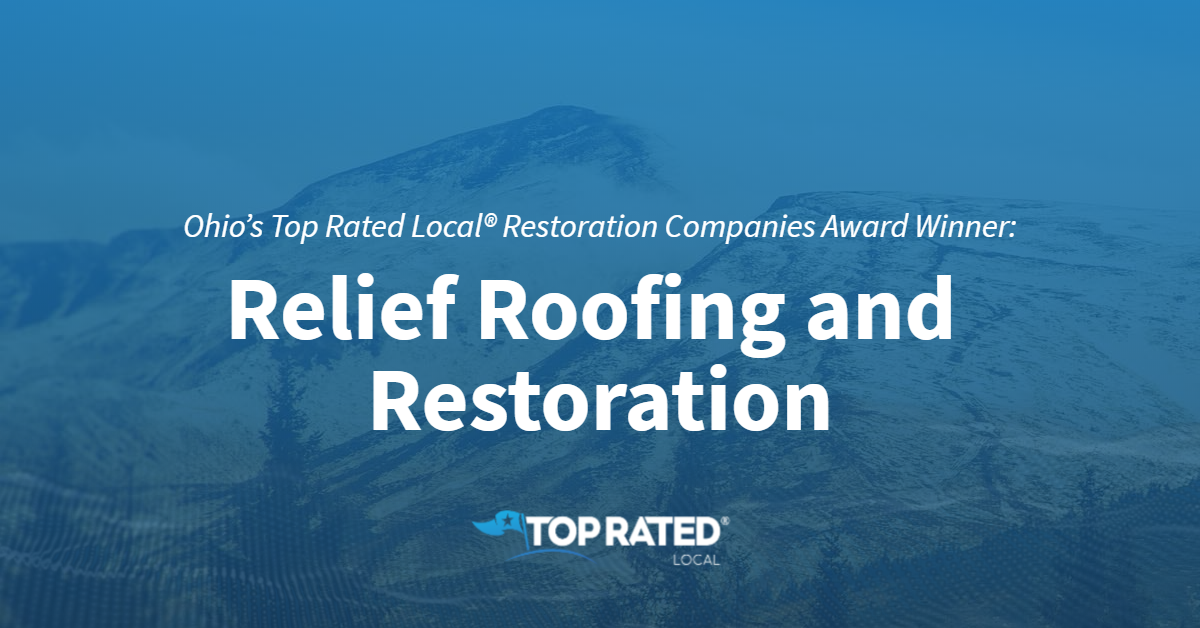 Ohio's Top Rated Local® Restoration Companies Award Winner: Relief Roofing and Restoration