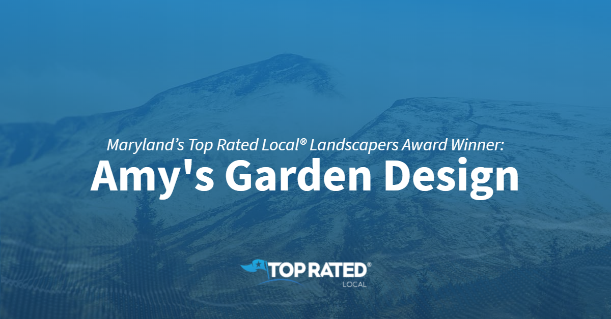 Maryland's Top Rated Local® Landscapers Award Winner: Amy's Garden Design