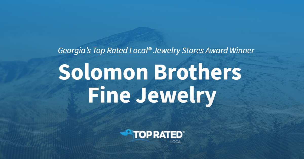 Georgia's Top Rated Local® Jewelry Stores Award Winner: Solomon Brothers Fine Jewelry