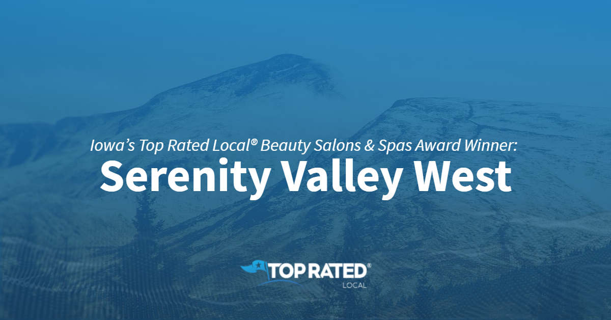 Iowa's Top Rated Local® Beauty Salons & Spas Award Winner: Serenity Valley West