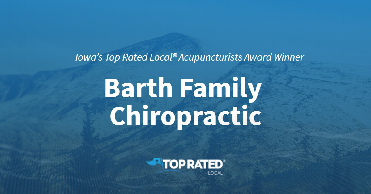 Iowa's Top Rated Local® Acupuncturists Award Winner: Barth Family Chiropractic
