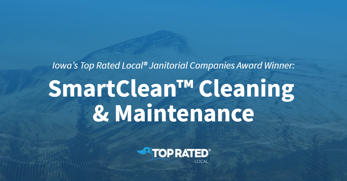 Iowa's Top Rated Local® Janitorial Companies Award Winner: SmartClean™ Cleaning & Maintenance