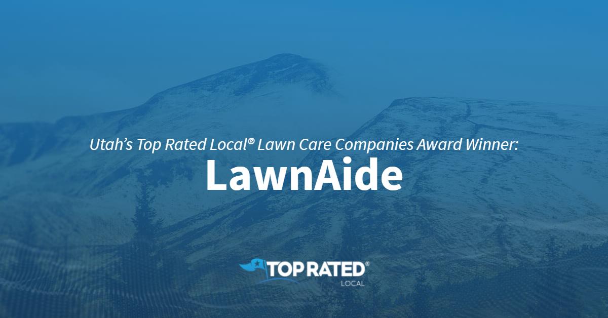Utah's Top Rated Local® Lawn Care Companies Award Winner: LawnAide