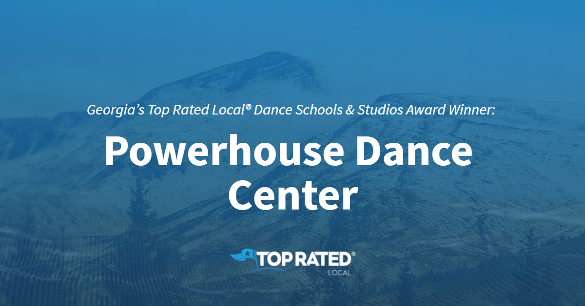 Georgia's Top Rated Local® Dance Schools & Studios Award Winner: Powerhouse Dance Center