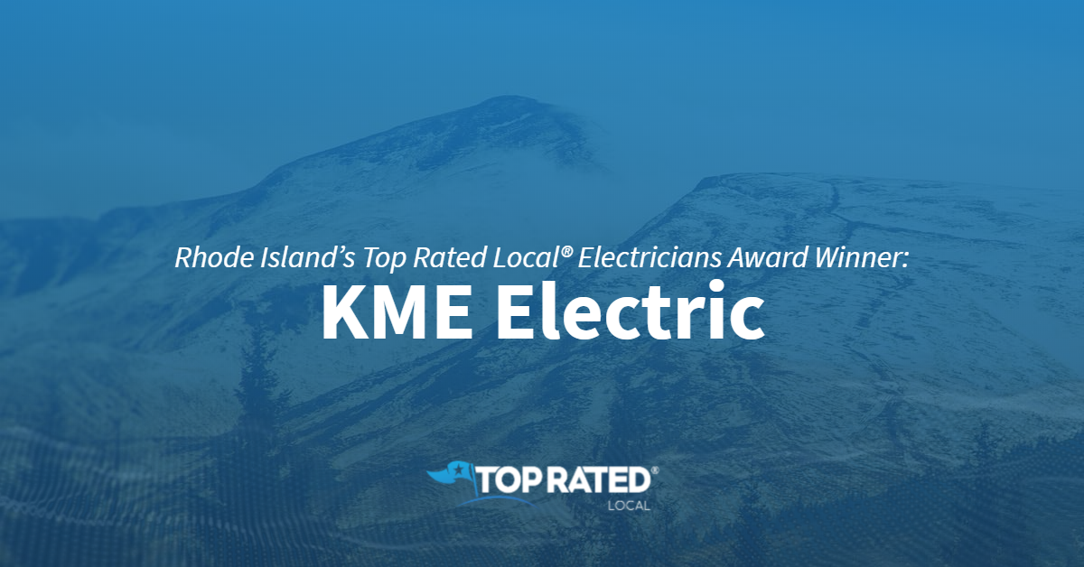 Rhode Island's Top Rated Local® Electricians Award Winner: KME Electric