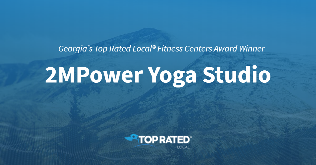 Georgia's Top Rated Local® Fitness Centers Award Winner: 2MPower Yoga Studio