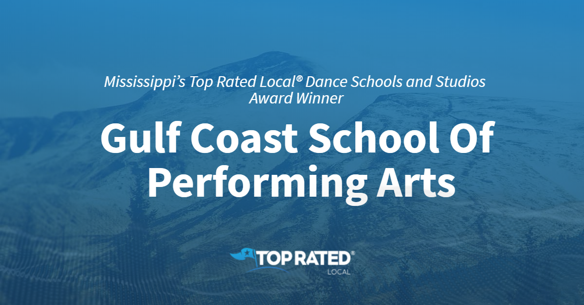 Mississippi's Top Rated Local® Dance Schools and Studios Award Winner: Gulf Coast School Of Performing Arts