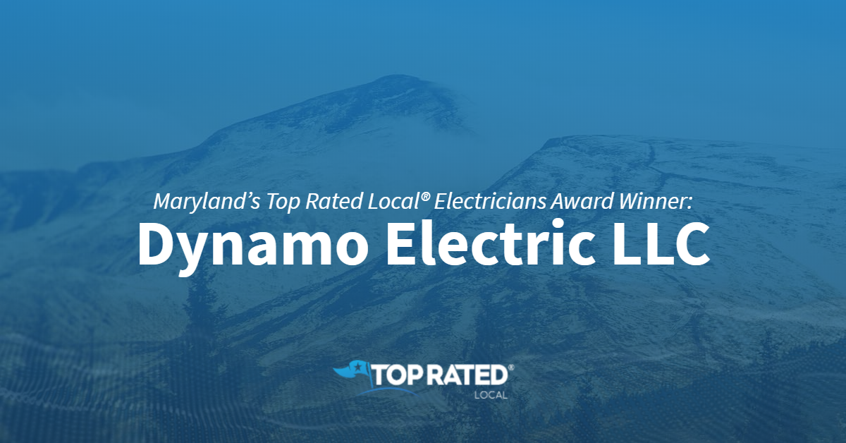 Maryland's Top Rated Local® Electricians Award Winner: Dynamo Electric LLC