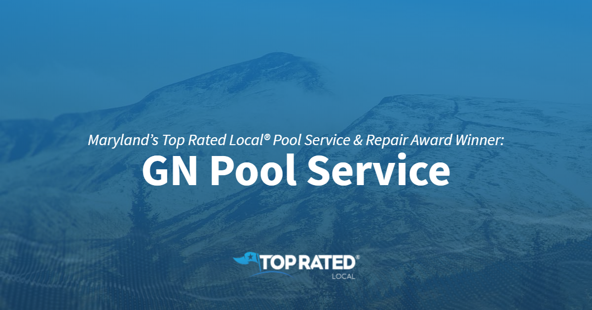 Maryland's Top Rated Local® Pool Service & Repair Award Winner: GN Pool Service