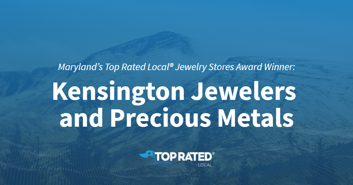 Maryland's Top Rated Local® Jewelry Stores Award Winner: Kensington Jewelers and Precious Metals