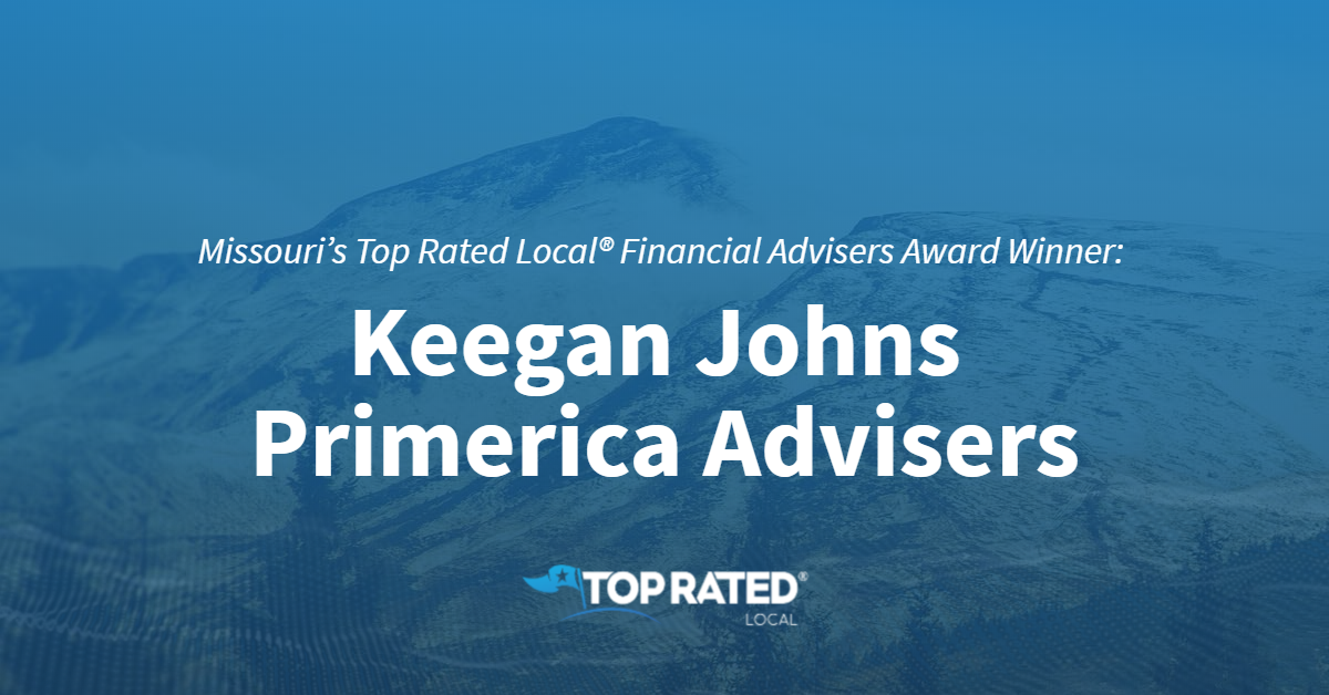 Missouri's Top Rated Local® Financial Advisers Award Winner: Keegan Johns Primerica Advisers