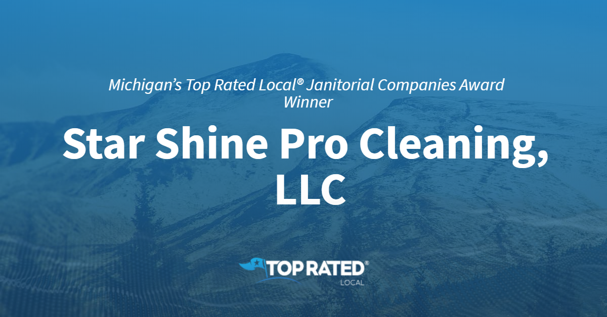 Michigan's Top Rated Local® Janitorial Companies Award Winner: Star Shine Pro Cleaning, LLC