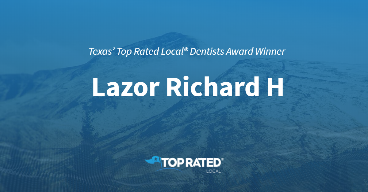 Texas' Top Rated Local® Dentists Award Winner: Lazor Richard H