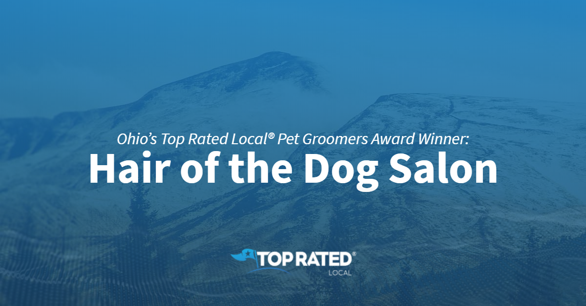 Ohio's Top Rated Local® Pet Groomers Award Winner: Hair of the Dog Salon
