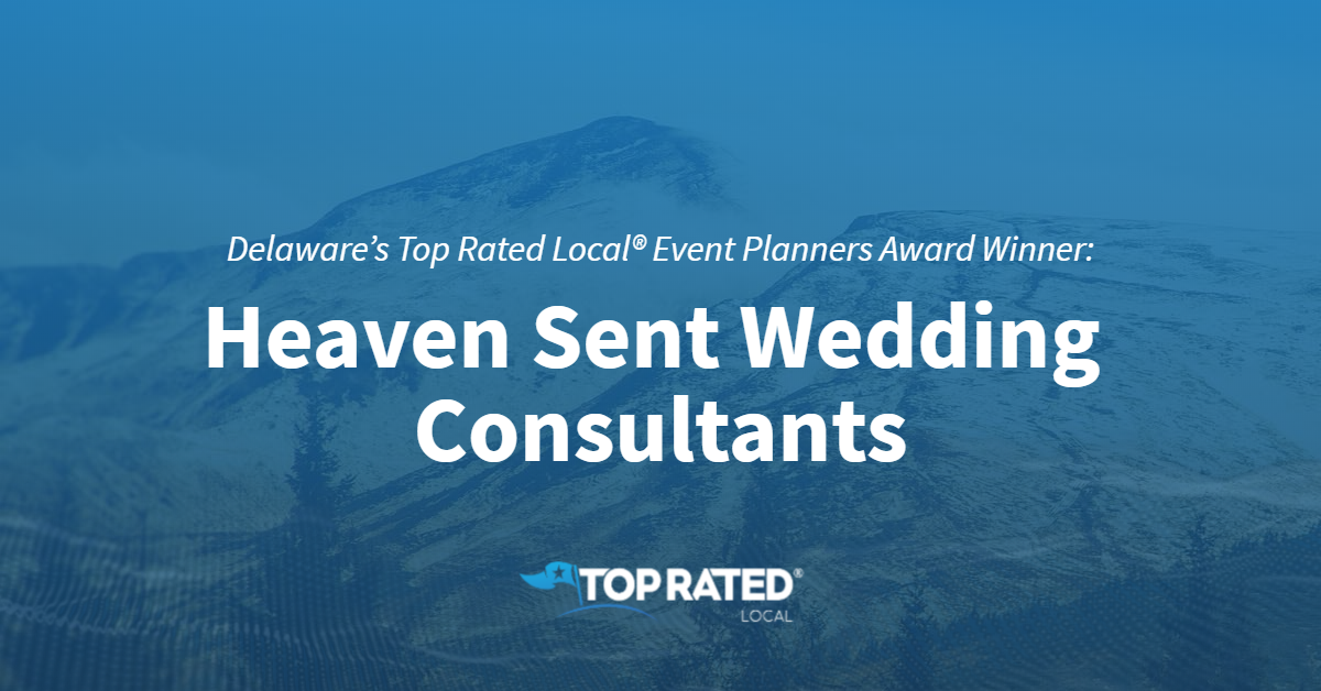 Delaware's Top Rated Local® Event Planners Award Winner: Heaven Sent Wedding Consultants