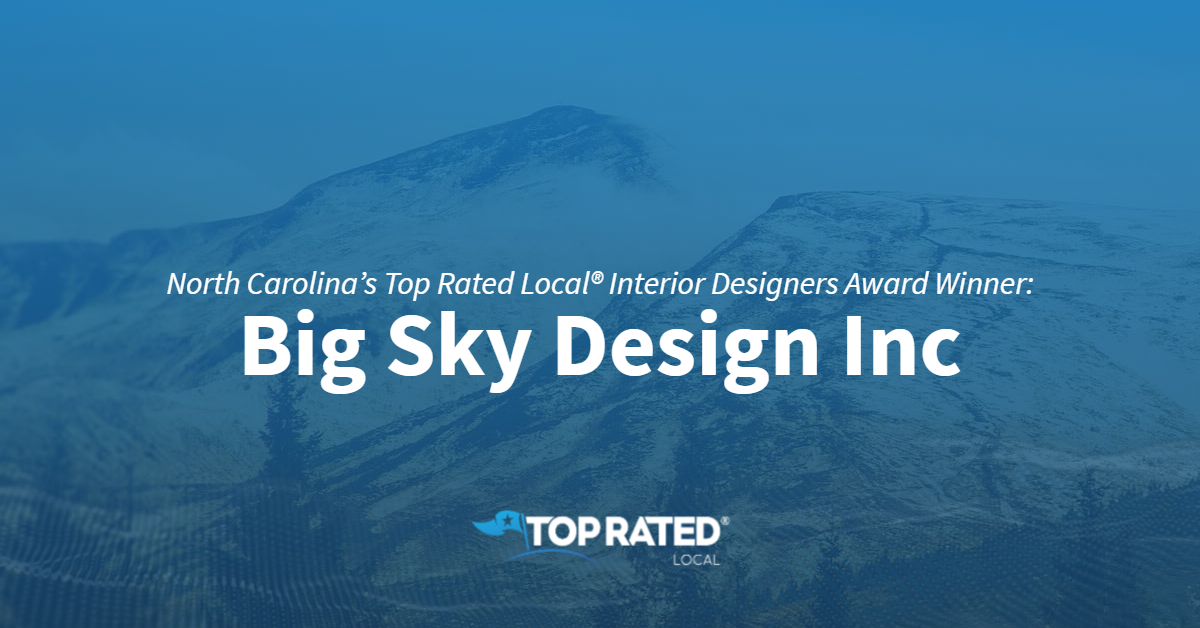 North Carolina's Top Rated Local® Interior Designers Award Winner: Big Sky Design Inc
