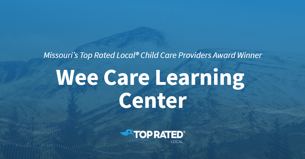 Missouri's Top Rated Local® Child Care Providers Award Winner: Wee Care Learning Center
