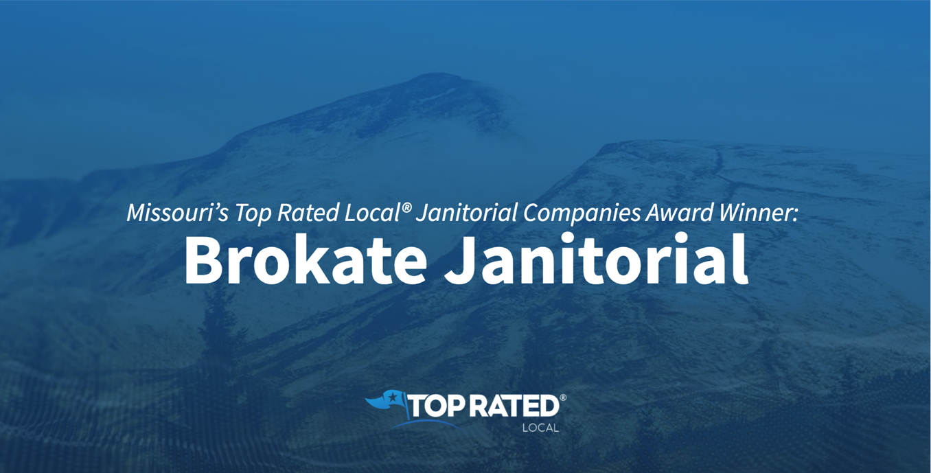 Missouri's Top Rated Local® Janitorial Companies Award Winner: Brokate Janitorial