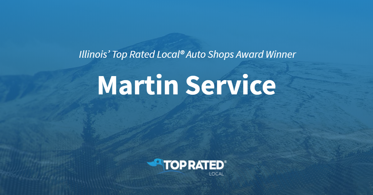 Illinois' Top Rated Local® Auto Shops Award Winner: Martin Service