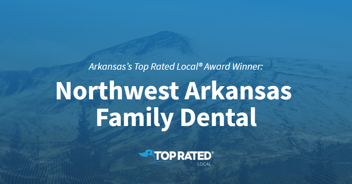 Arkansas' Top Rated Local® Award Winner: Northwest Arkansas Family Dental
