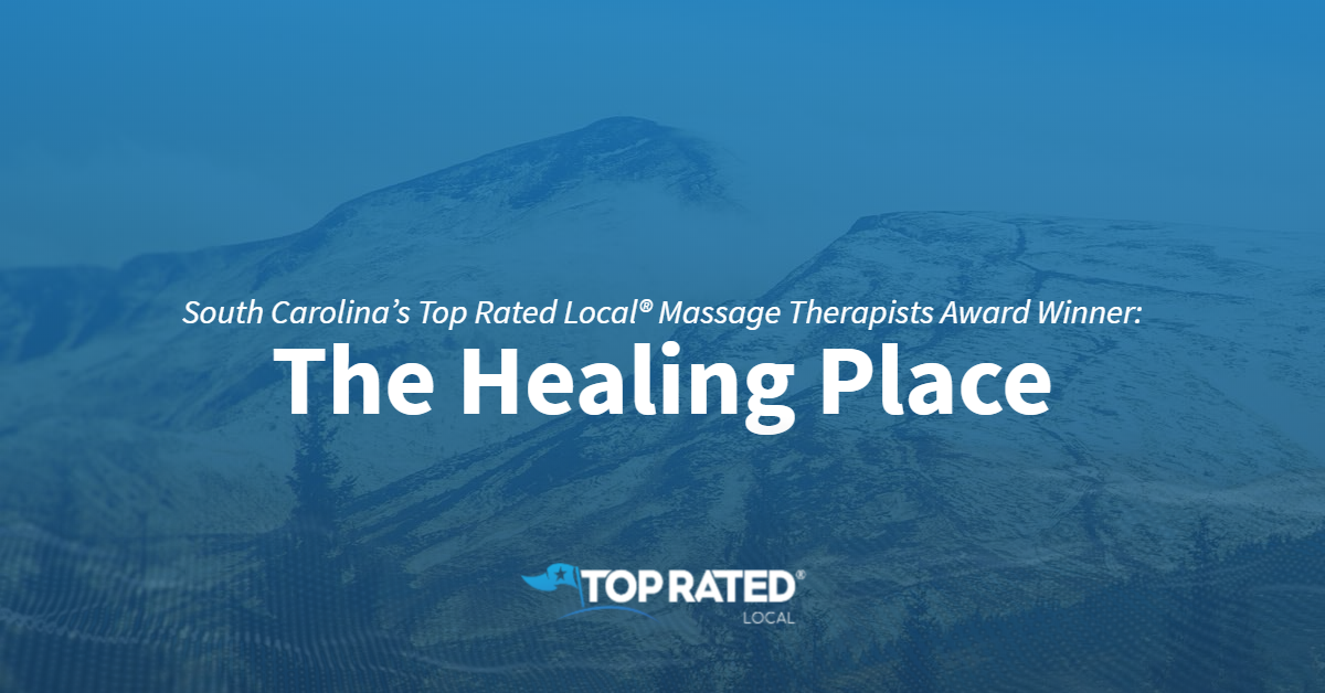 South Carolina's Top Rated Local® Massage Therapists Award Winner: The Healing Place