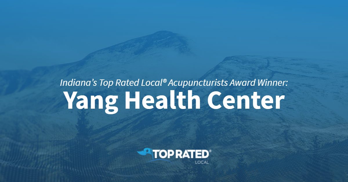 Indiana's Top Rated Local® Acupuncturists Award Winner: Yang Health Center
