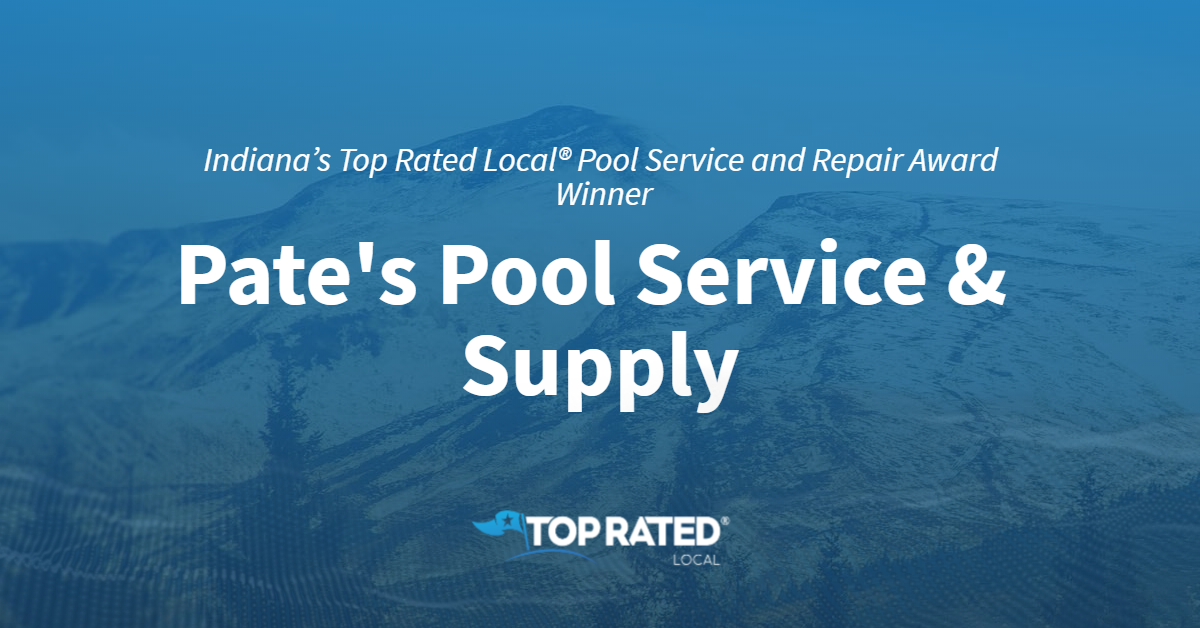 Indiana's Top Rated Local® Pool Service and Repair Award Winner: Pate's Pool Service & Supply