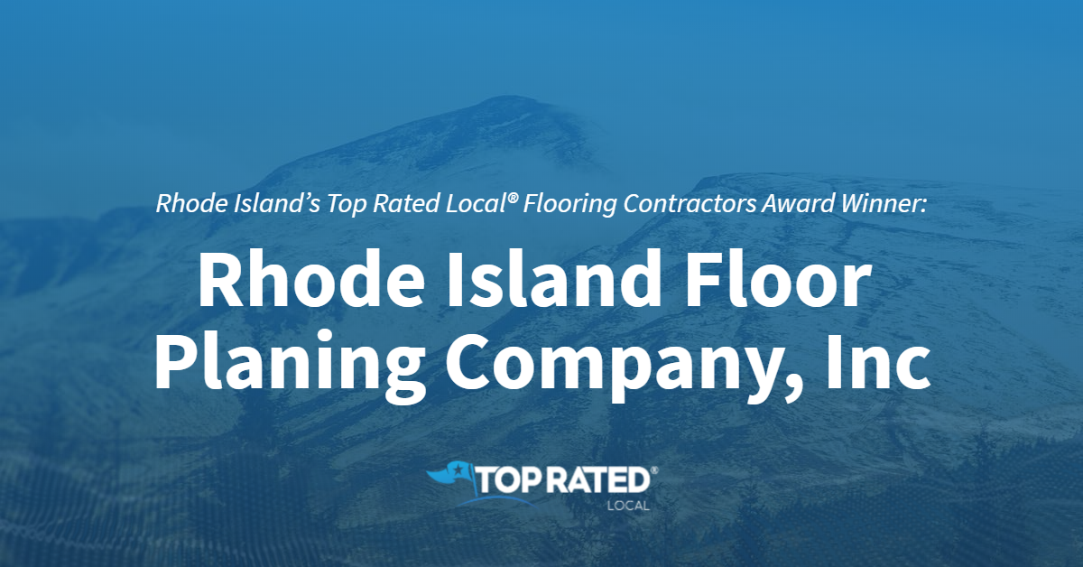 Rhode Island's Top Rated Local® Flooring Contractors Award Winner: Rhode Island Floor Planing Company, Inc