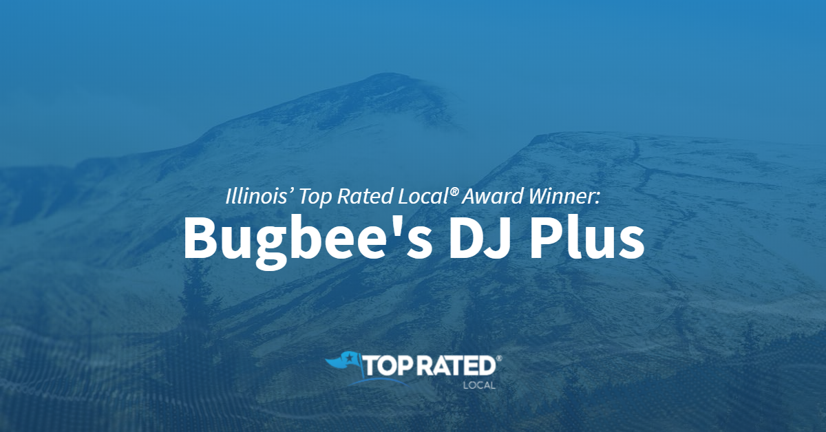 Illinois' Top Rated Local® Award Winner: Bugbee's DJ Plus