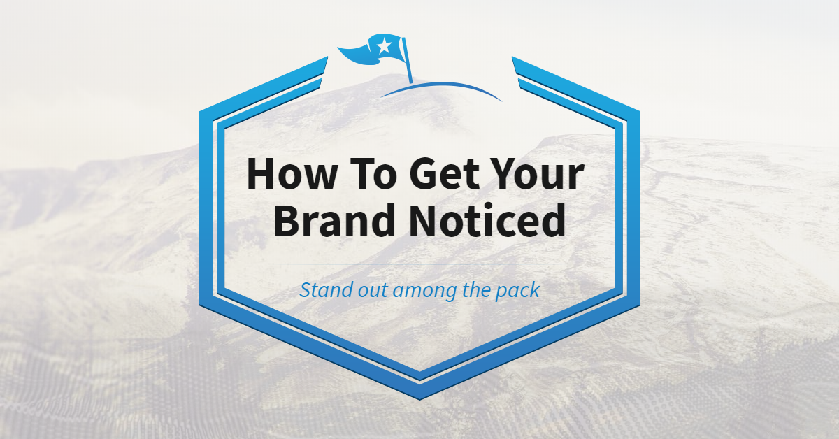 How To Get Your Brand Noticed