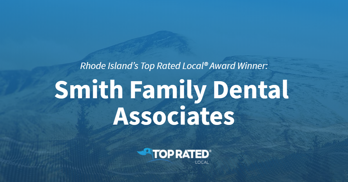 Rhode Island's Top Rated Local® Award Winner: Smith Family Dental Associates